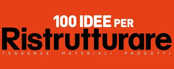 100 IDEE PER RISTRUTTURARE: tendenze, materiali, prodotti